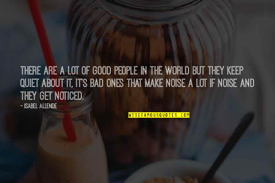 I'll Just Keep Quiet Quotes By Isabel Allende: There are a lot of good people in