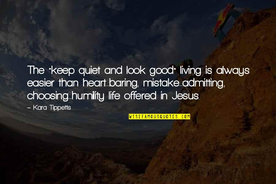"""I'll Just Keep Quiet Quotes By Kara Tippetts: The """"keep quiet and look good"""" living is"""