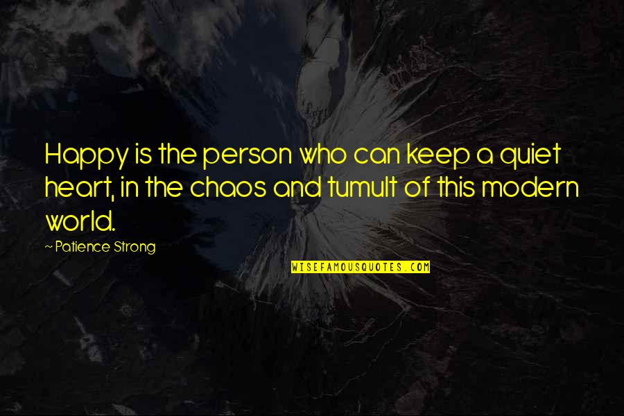 I'll Just Keep Quiet Quotes By Patience Strong: Happy is the person who can keep a
