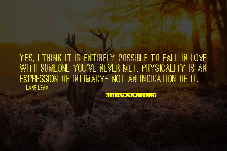 I'll Never Fall In Love Quotes By Lang Leav: Yes, I think it is entirely possible to