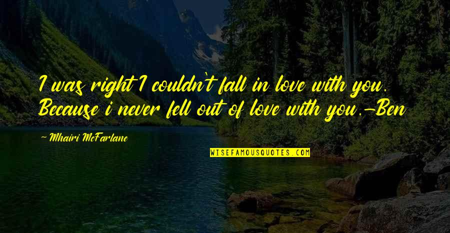 I'll Never Fall In Love Quotes By Mhairi McFarlane: I was right I couldn't fall in love
