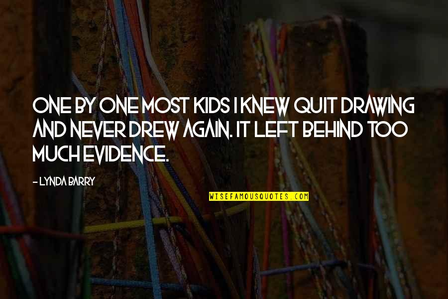 I'll Never Quit Quotes By Lynda Barry: One by one most kids I knew quit