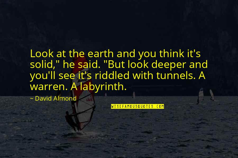 I'll See You Soon Quotes By David Almond: Look at the earth and you think it's