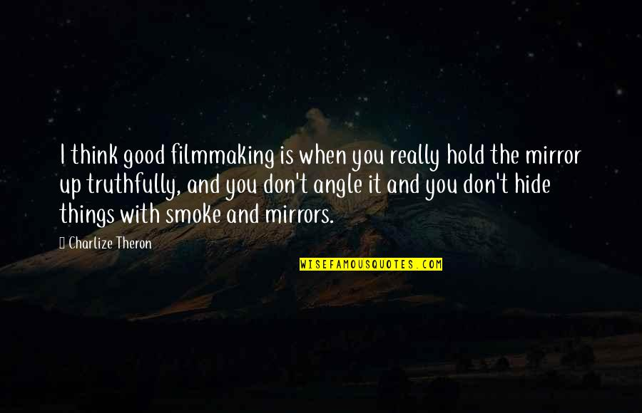 Illayhi Quotes By Charlize Theron: I think good filmmaking is when you really