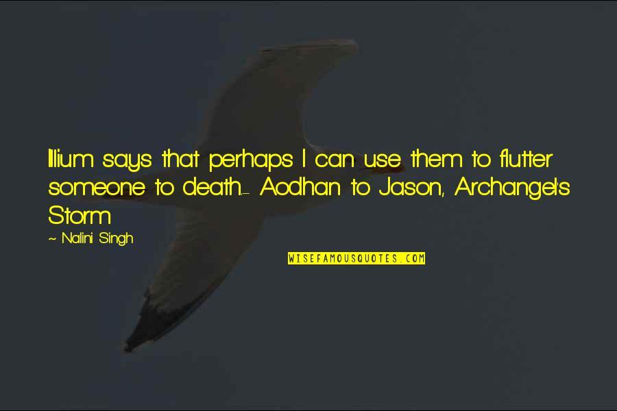Illium Quotes By Nalini Singh: Illium says that perhaps I can use them