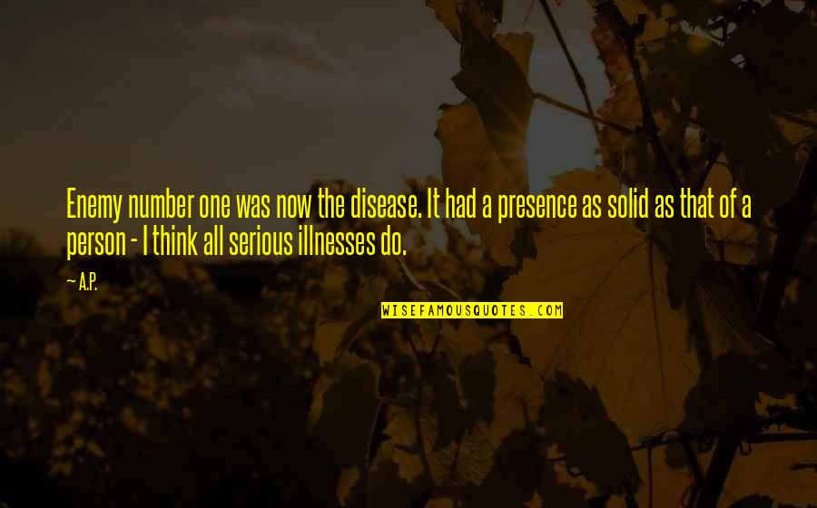 Illnesses Quotes By A.P.: Enemy number one was now the disease. It