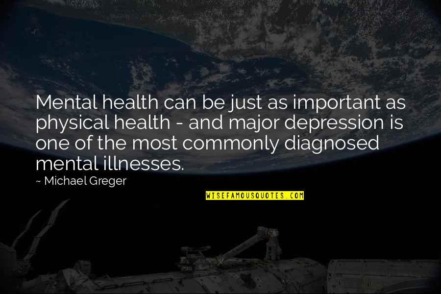 Illnesses Quotes By Michael Greger: Mental health can be just as important as