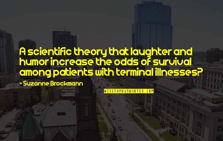 Illnesses Quotes By Suzanne Brockmann: A scientific theory that laughter and humor increase