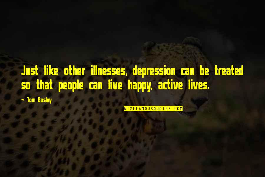 Illnesses Quotes By Tom Bosley: Just like other illnesses, depression can be treated
