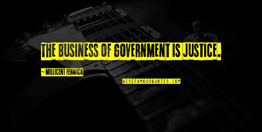 Illuminati Exposed Quotes By Millicent Fenwick: The business of government is justice.