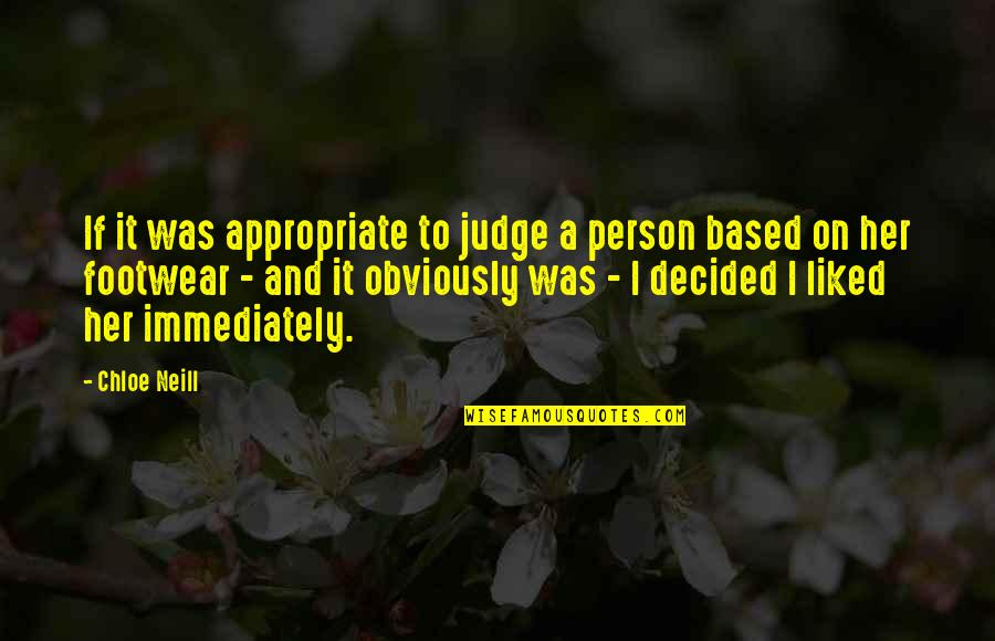 I'm A Bad Person Quotes By Chloe Neill: If it was appropriate to judge a person