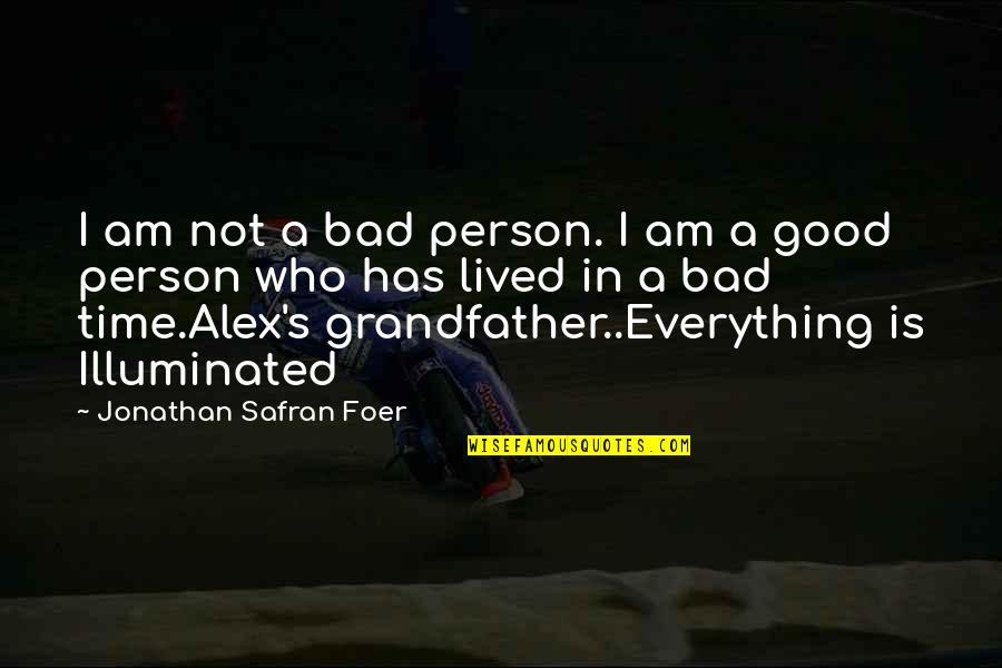 I'm A Bad Person Quotes By Jonathan Safran Foer: I am not a bad person. I am