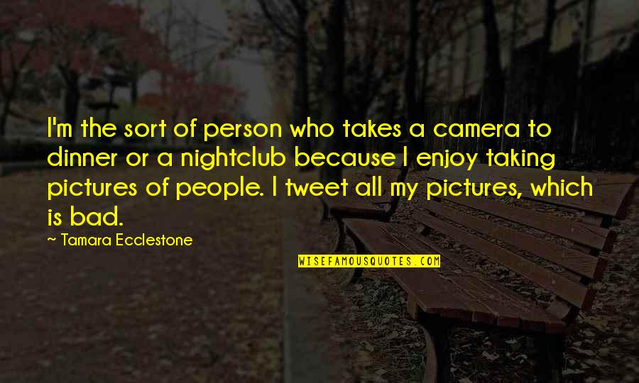 I'm A Bad Person Quotes By Tamara Ecclestone: I'm the sort of person who takes a