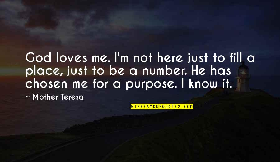 I'm A Mother Quotes By Mother Teresa: God loves me. I'm not here just to