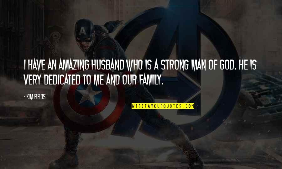 I'm A Strong Man Quotes By Kim Fields: I have an amazing husband who is a