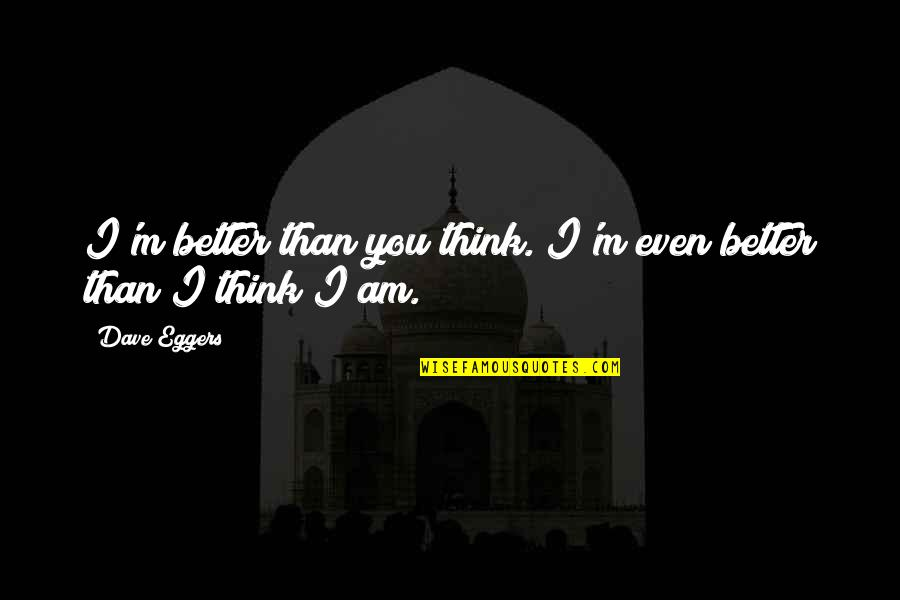 Original!√ Im Better Than That Quotes