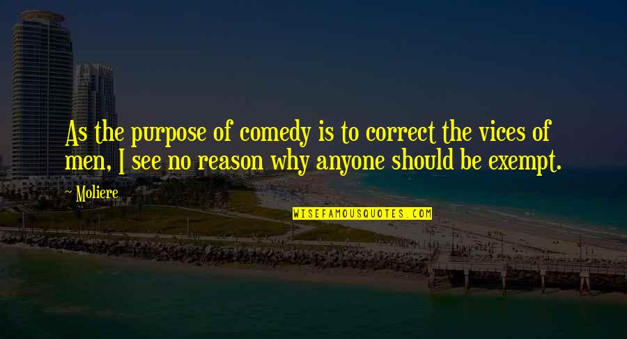Im Blessed Quotes By Moliere: As the purpose of comedy is to correct