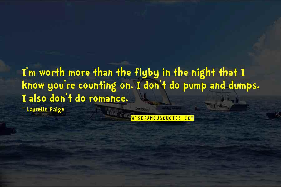 I'm Counting On You Quotes By Laurelin Paige: I'm worth more than the flyby in the