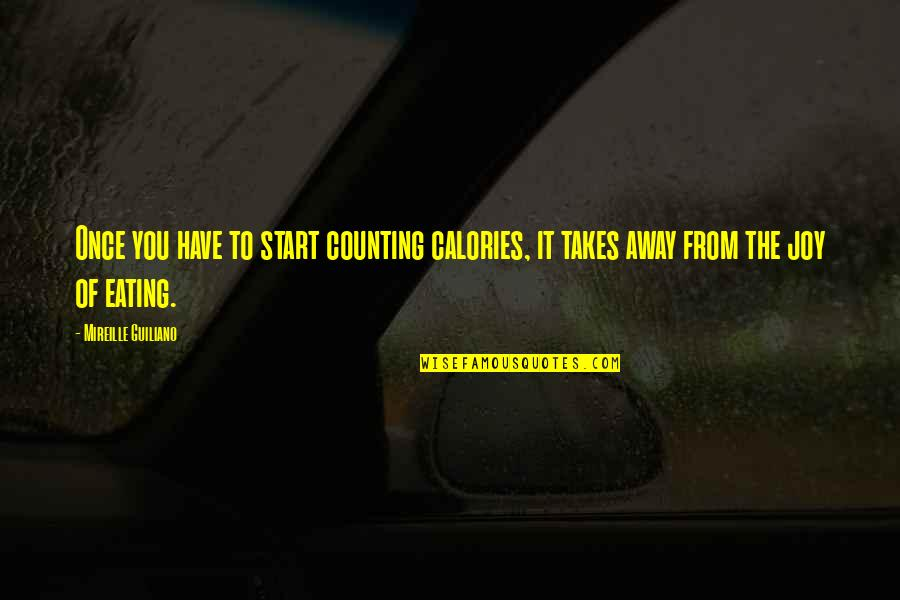 I'm Counting On You Quotes By Mireille Guiliano: Once you have to start counting calories, it