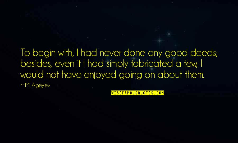 I'm Done With Quotes By M. Ageyev: To begin with, I had never done any