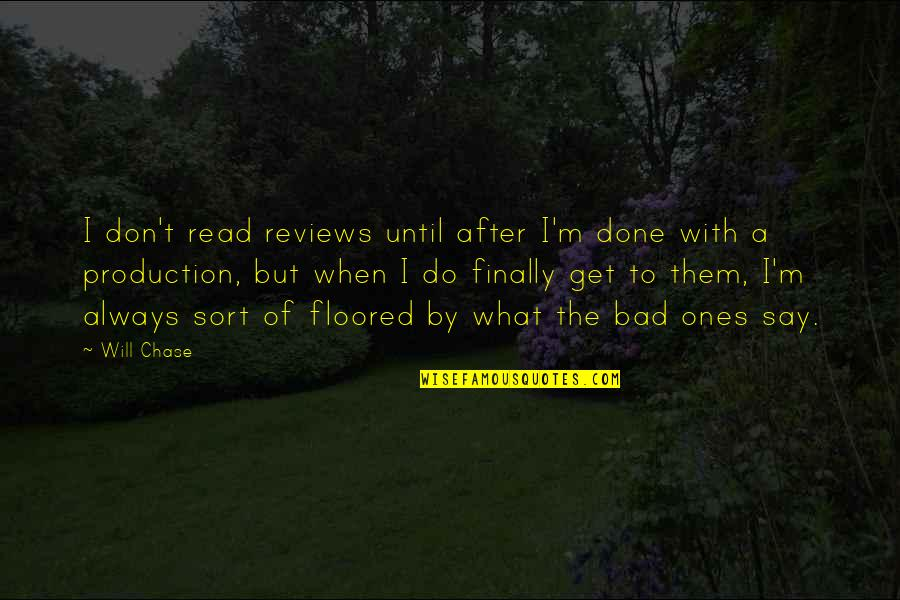 I'm Done With Quotes By Will Chase: I don't read reviews until after I'm done