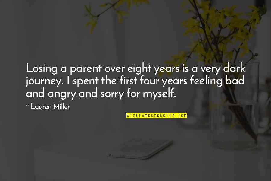 I'm Feeling Bad Quotes By Lauren Miller: Losing a parent over eight years is a