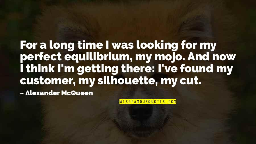 I'm Getting There Quotes By Alexander McQueen: For a long time I was looking for