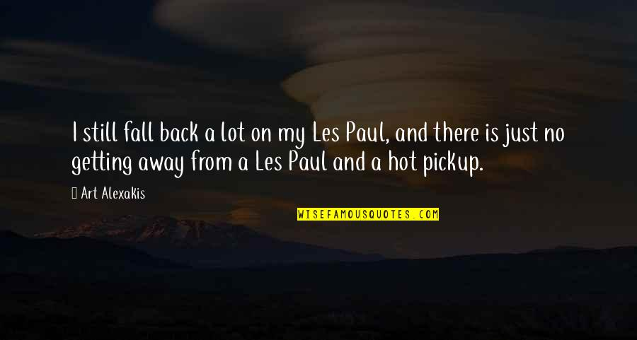 I'm Getting There Quotes By Art Alexakis: I still fall back a lot on my