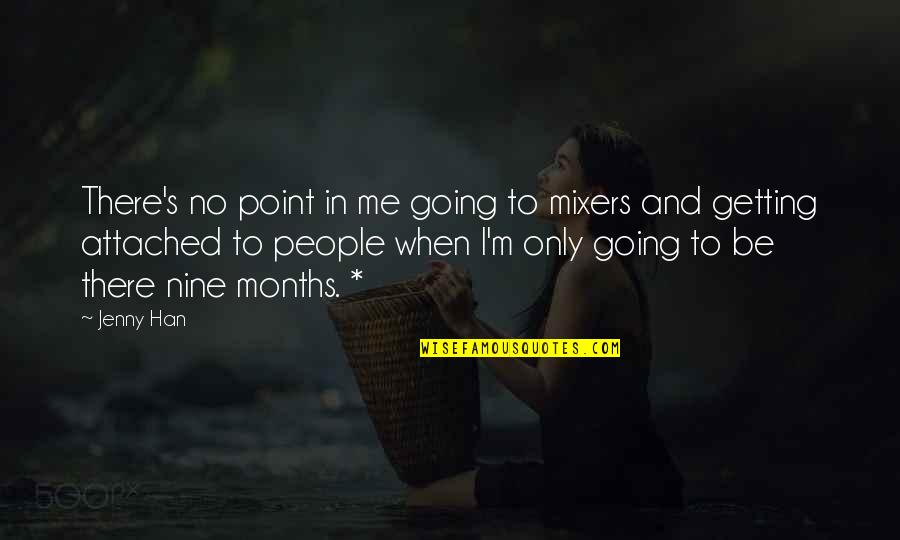 I'm Getting There Quotes By Jenny Han: There's no point in me going to mixers