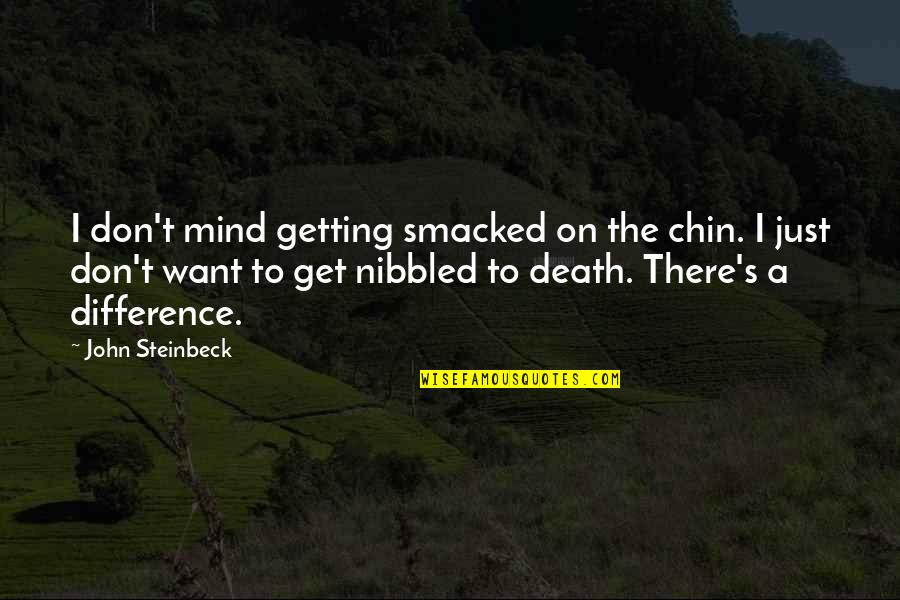 I'm Getting There Quotes By John Steinbeck: I don't mind getting smacked on the chin.