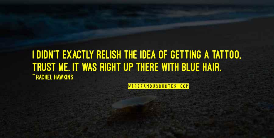 I'm Getting There Quotes By Rachel Hawkins: I didn't exactly relish the idea of getting