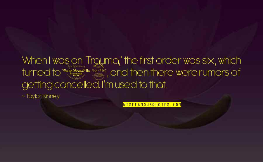 I'm Getting There Quotes By Taylor Kinney: When I was on 'Trauma,' the first order