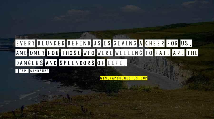I'm Giving Up On Life Quotes By Carl Sandburg: Every blunder behind us is giving a cheer