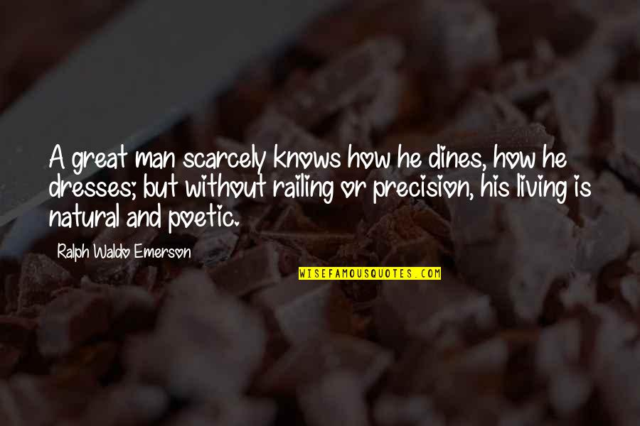 Im God Gifted Quotes By Ralph Waldo Emerson: A great man scarcely knows how he dines,