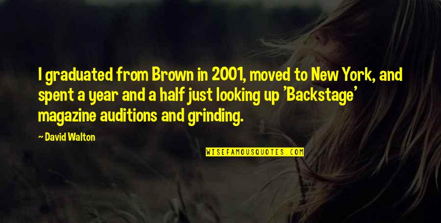 I'm Grinding Quotes By David Walton: I graduated from Brown in 2001, moved to