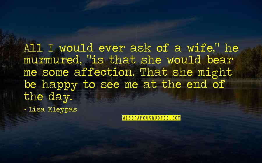 I'm Happy To Be Me Quotes By Lisa Kleypas: All I would ever ask of a wife,""
