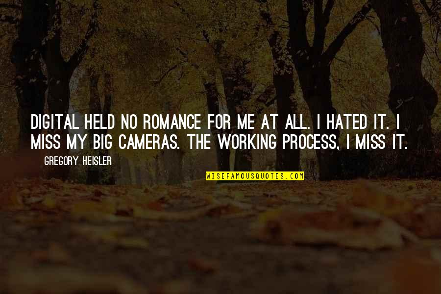 I'm Hated Quotes By Gregory Heisler: Digital held no romance for me at all.