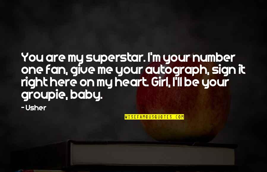 I'm Here For You Baby Quotes By Usher: You are my superstar. I'm your number one
