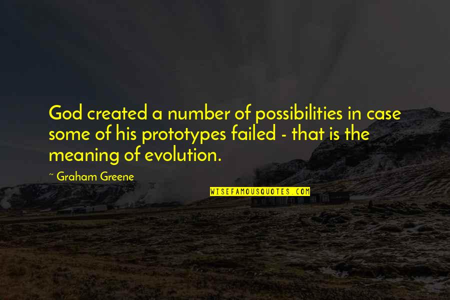 I'm His Number 1 Quotes By Graham Greene: God created a number of possibilities in case