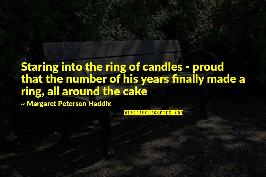I'm His Number 1 Quotes By Margaret Peterson Haddix: Staring into the ring of candles - proud