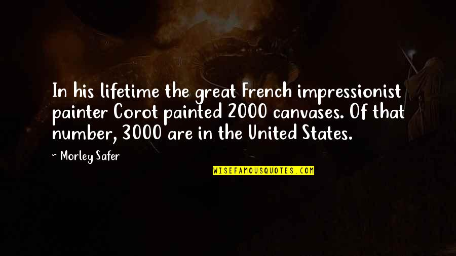 I'm His Number 1 Quotes By Morley Safer: In his lifetime the great French impressionist painter