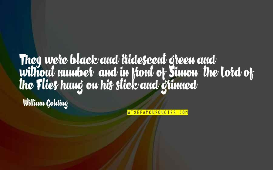 I'm His Number 1 Quotes By William Golding: They were black and iridescent green and without