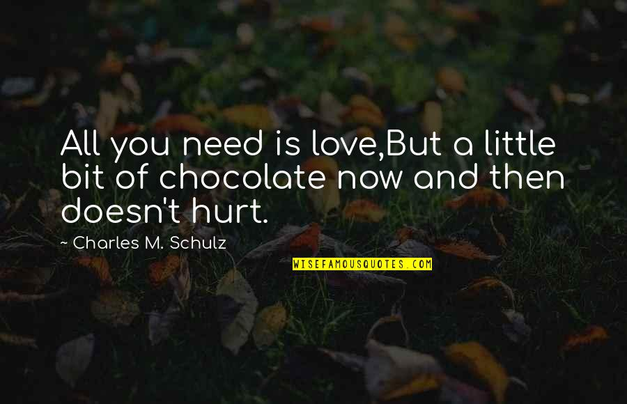 I'm Hurt But I Love You Quotes By Charles M. Schulz: All you need is love,But a little bit