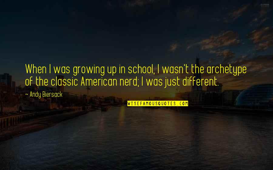 I'm Just Different Quotes By Andy Biersack: When I was growing up in school, I
