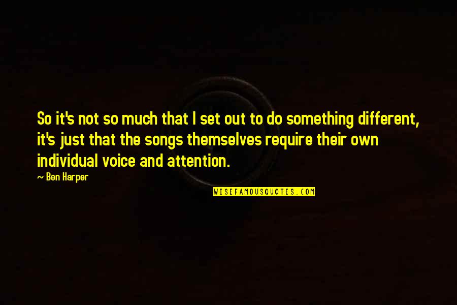 I'm Just Different Quotes By Ben Harper: So it's not so much that I set