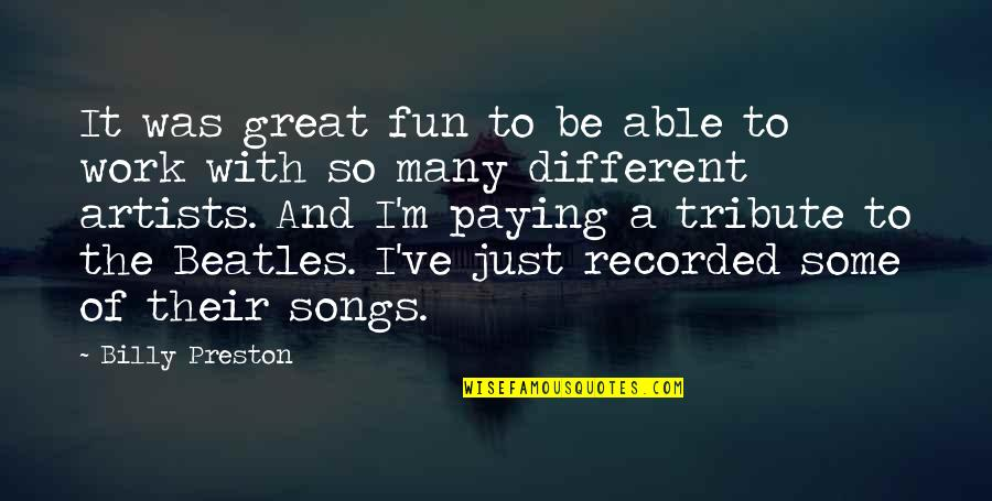 I'm Just Different Quotes By Billy Preston: It was great fun to be able to