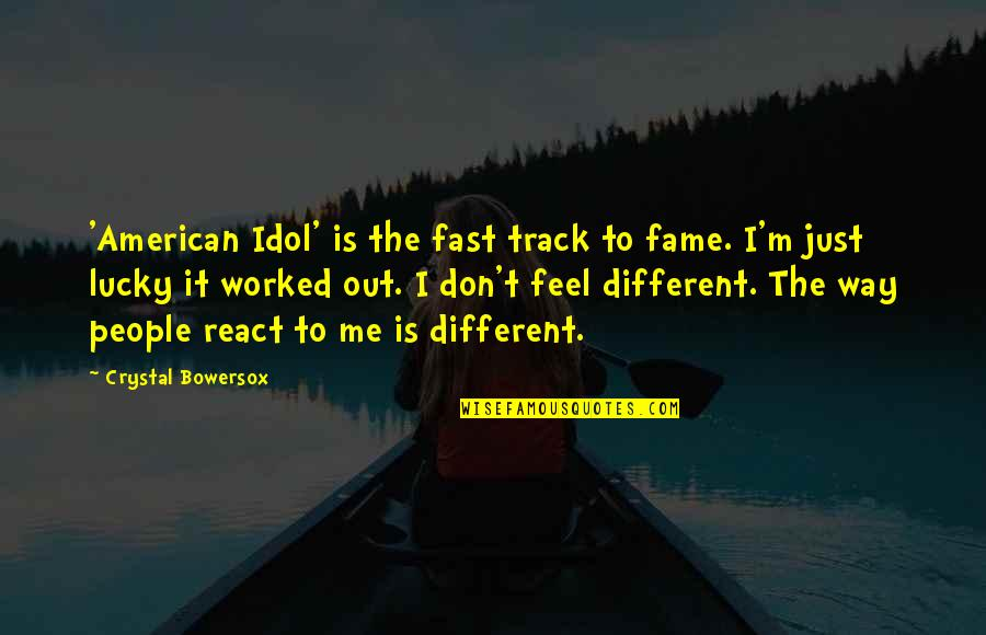I'm Just Different Quotes By Crystal Bowersox: 'American Idol' is the fast track to fame.