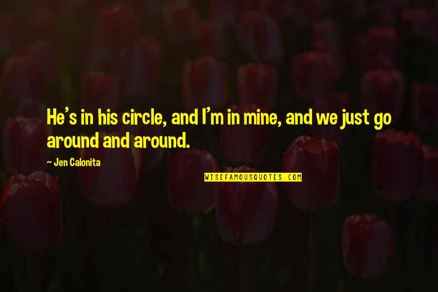 I'm Just Different Quotes By Jen Calonita: He's in his circle, and I'm in mine,