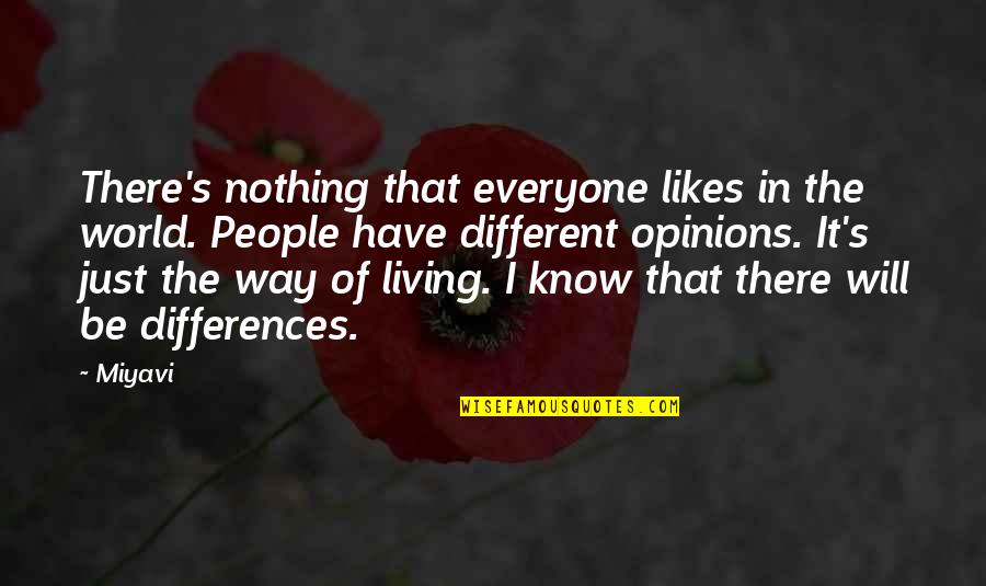 I'm Just Different Quotes By Miyavi: There's nothing that everyone likes in the world.