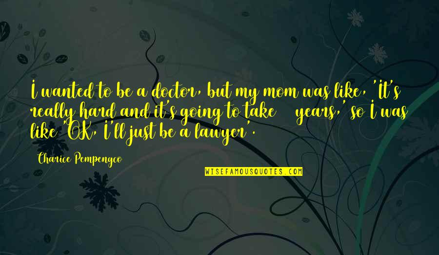 I'm Just Ok Quotes By Charice Pempengco: I wanted to be a doctor, but my